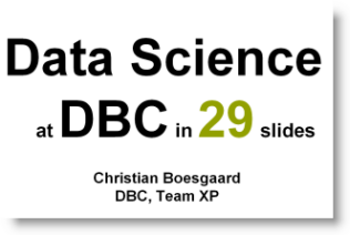 Data Science at DBC in 29 slides