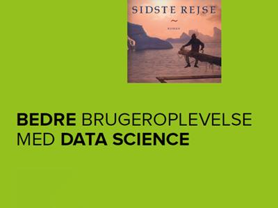 Bedre brugeroplevelse med data science